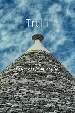 Trulli Postcards from Apulia