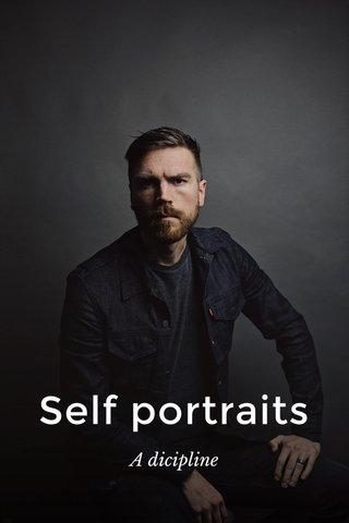 Self portraits A dicipline