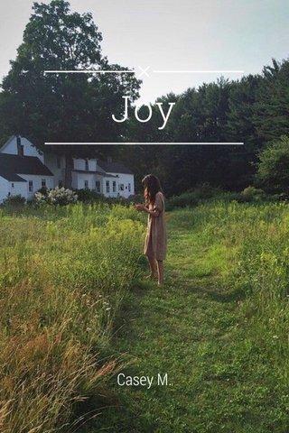 Joy Casey M.