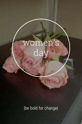 women's day  be bold for change 