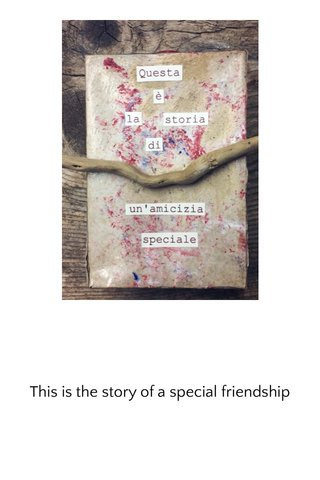 This is the story of a special friendship