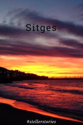 Sitges #stellerstories