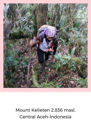 Mount Kelieten 2.836 masl, Central Aceh-Indonesia