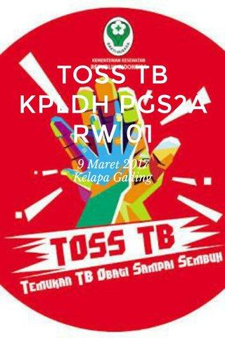 TOSS TB KPLDH PGS2A RW 01 9 Maret 2017 Kelapa Gading