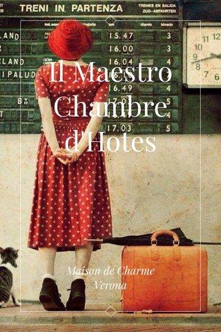 Il Maestro Chambre d'Hotes Maison de Charme Verona