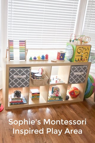 Sophie's Montessori Inspired Play Area