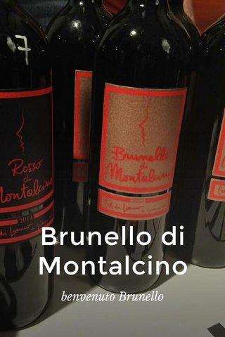 Brunello di Montalcino benvenuto Brunello