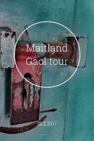 Maitland Gaol tour 20.2.2017