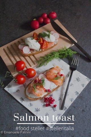 Salmon toast #food steller #stelleritalia