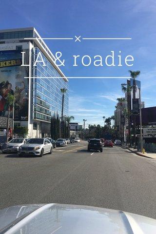 LA & roadie