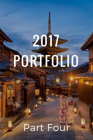 2017 PORTFOLIO Part Four