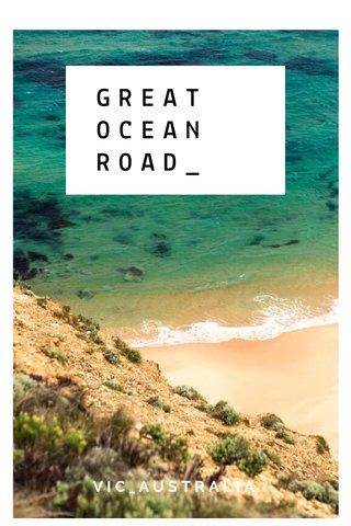 GREAT OCEAN ROAD_ VIC_AUSTRALIA