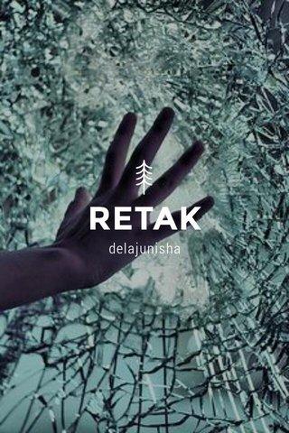 RETAK delajunisha