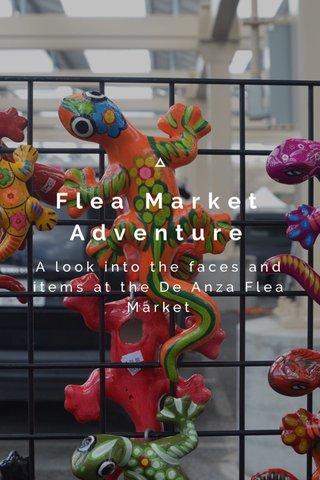 Flea Market Adventure A look into the faces and items at the De Anza Flea Market