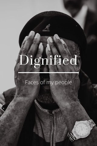 Dignified Faces of my people