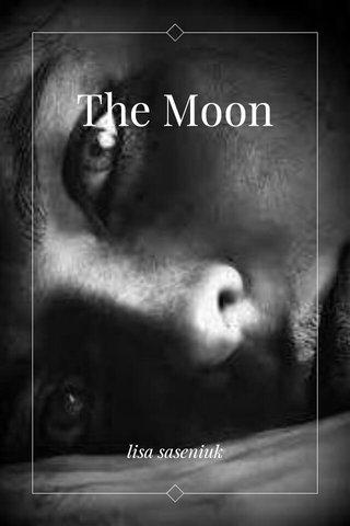 The Moon lisa saseniuk