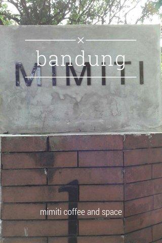 bandung mimiti coffee and space