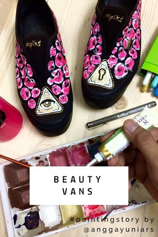 BEAUTY VANS #paintingstory by @anggayuniars