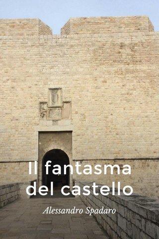 Il fantasma del castello Alessandro Spadaro