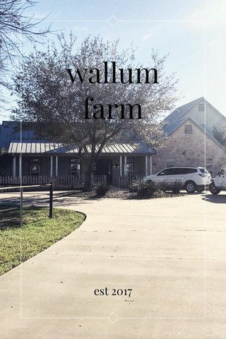 wallum farm est 2017