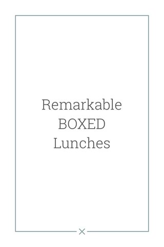 Remarkable BOXED Lunches