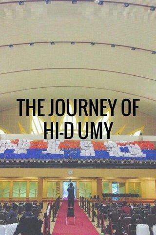 THE JOURNEY OF HI-D UMY