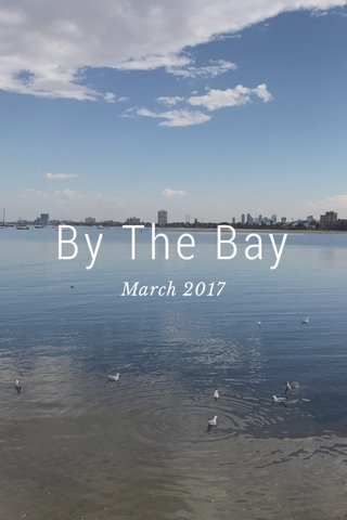 By The Bay March 2017