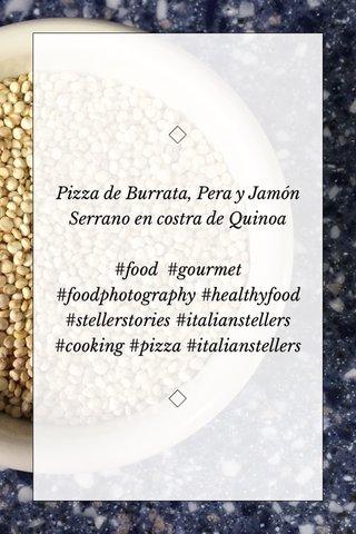 Pizza de Burrata, Pera y Jamón Serrano en costra de Quinoa #food #gourmet #foodphotography #healthyfood #stellerstories #italianstellers #cooking #pizza #italianstellers