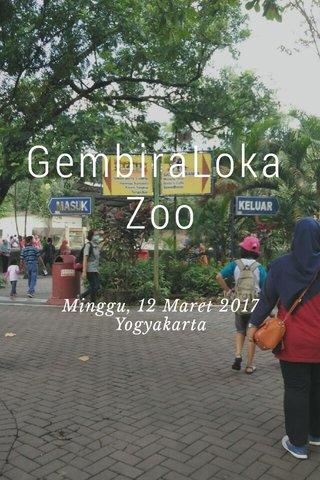 GembiraLoka Zoo Minggu, 12 Maret 2017 Yogyakarta