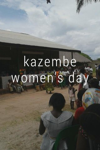 kazembe women's day