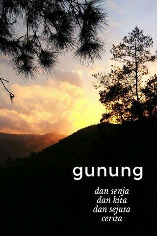 gunung dan senja dan kita dan sejuta cerita