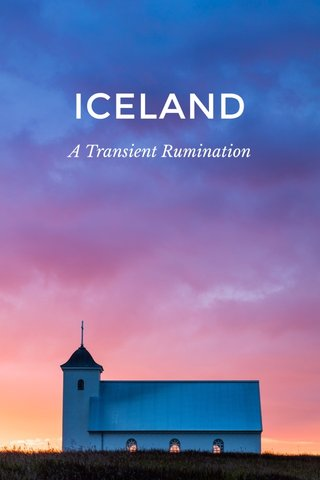 ICELAND A Transient Rumination