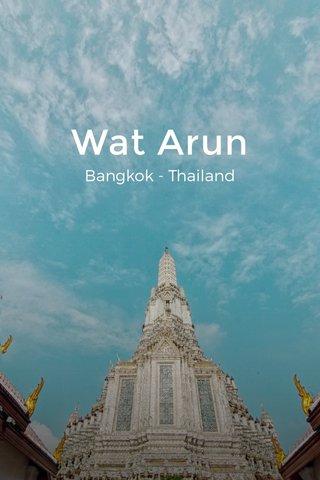 Wat Arun Bangkok - Thailand