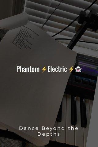 Phantom ⚡️Electric ⚡👻 Dance Beyond the Depths