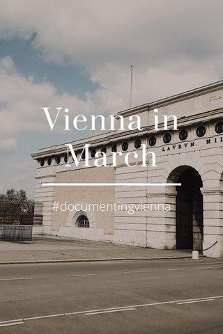 Vienna in March #documentingvienna