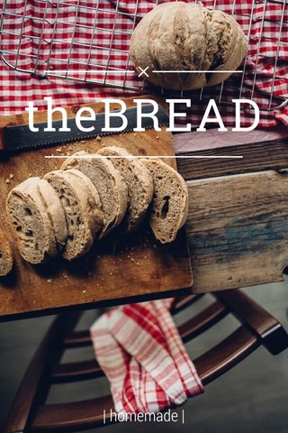 theBREAD | homemade |
