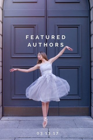 FEATURED AUTHORS 03.13.17