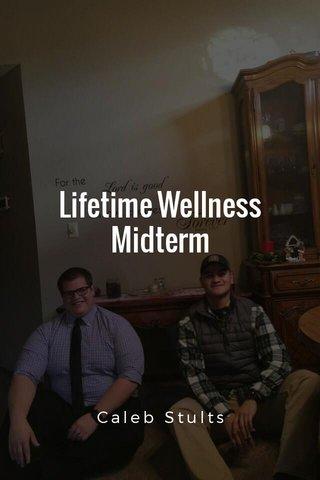 Lifetime Wellness Midterm Caleb Stults