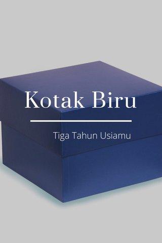 Kotak Biru Tiga Tahun Usiamu