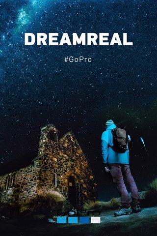 DREAMREAL #GoPro