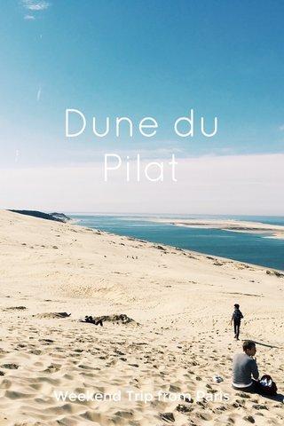 Dune du Pilat Weekend Trip from Paris