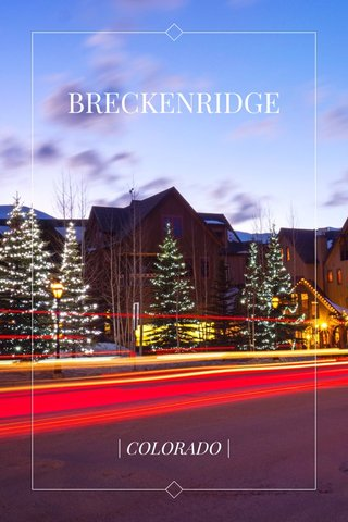 BRECKENRIDGE | COLORADO |