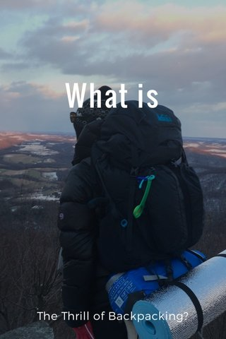What is The Thrill of Backpacking?