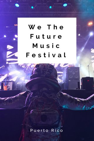 We The Future Music Festival Puerto Rico