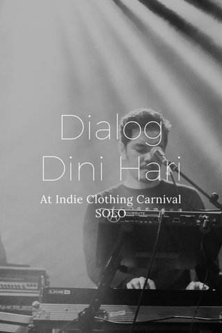 Dialog Dini Hari At Indie Clothing Carnival SOLO