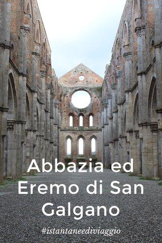 Abbazia ed Eremo di San Galgano #istantaneediviaggio