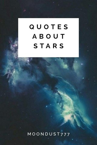QUOTES ABOUT STARS MOONDUST777